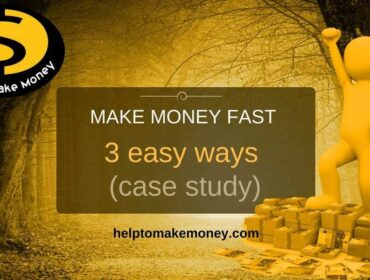 3 Powerful and real ways to make money fast